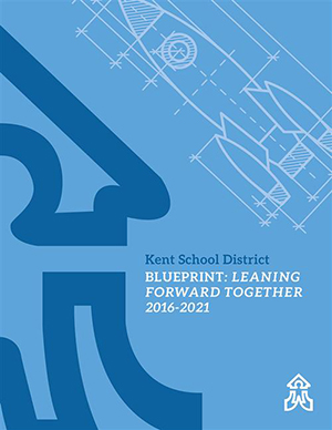 Kent School District Blueprint: Learning Forward Together 2016-2021 cover